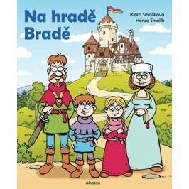 Na hradě Bradě | Klára Smolíková, Klára Smolíková, Jan Smolík
