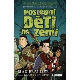 Poslední děti na Zemi | Max Brallier