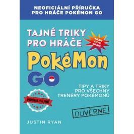 Tajné triky pro hráče Pokémon GO | Justin Ryan