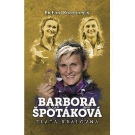 Barbora Špotáková: zlatá královna | Richard Kozohorský