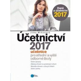 Účetnictví 2017, učebnice pro SŠ a VOŠ | Jitka Mrkosová