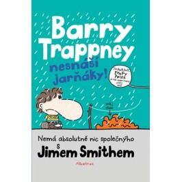 Barry Trappney nesnáší jarňáky | Veronika Volhejnová, Jim Smith