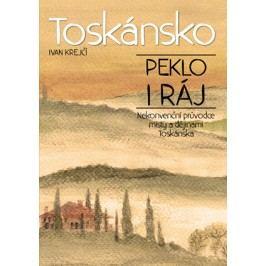 Toskánsko: peklo i ráj | Ivan Krejčí