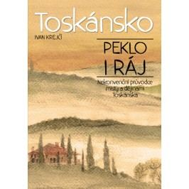 Toskánsko: peklo i ráj | Lubomír Lichý, Ivan Krejčí