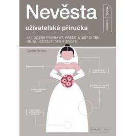 Nevěsta - uživatelská příručka  | Carrie Denny