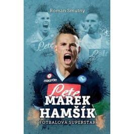 Marek Hamšík: fotbalová superstar | Roman Smutný