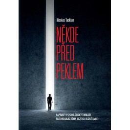 Někde před peklem  | Nicolas Tackian, Blanka Carriere