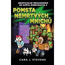 Pomsta nemrtvých mnichů: Neoficiální megakomiks ze světa Minecraftu 2 | Cara J. Stevens