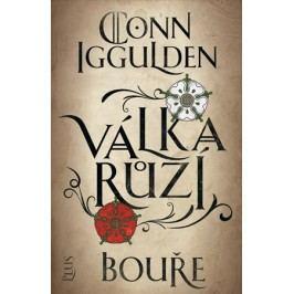 Válka růží 1: Bouře | Conn  Iggulden