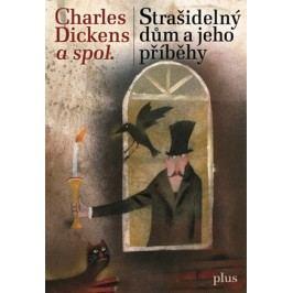 Strašidelný dům a jeho příběhy | Adolf Born, Vladimír Vimr, Charles Dickens