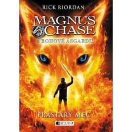Magnus Chase a bohové Ásgardu - Prastarý meč | Dana Chodilová, Rick Riordan