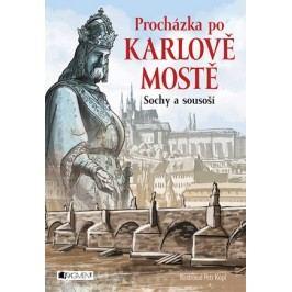 Procházka po Karlově mostě - Sochy a sousoší | Petr Kopl