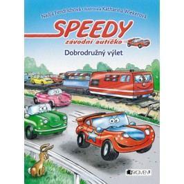 Speedy, závodní autíčko - Dobrodružný výlet | Nadja Fendrichová