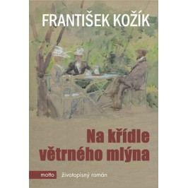 Na křídle větrného mlýna | František Kožík