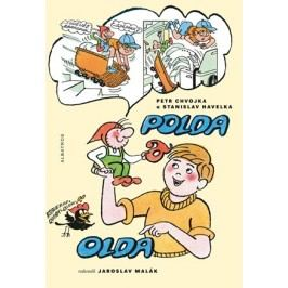 Polda a Olda - Kniha 1 | Jaroslav Malák, Petr Chvojka