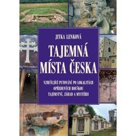 Tajemná místa Česka | Jitka Lenková