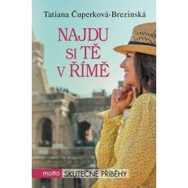 Najdu si tě v Římě | Tatiana Čuperková-Brezinská