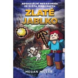 Zlaté jablko: Neoficiální megakomiks ze světa Minecraftu | Megan Miller