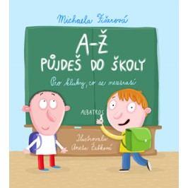 A-Ž půjdeš do školy: Pro kluky, co se neztratí | Michaela Fišarová