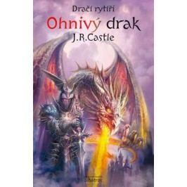 Dračí rytíři (1): Ohnivý drak | Jan Patrik Krásný, Jakub Kalina, J. R. Castle