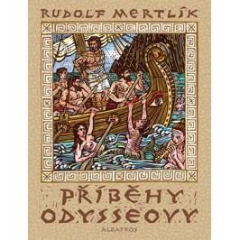 Příběhy Odysseovy | Rudolf Mertlík, Michal Cihlář