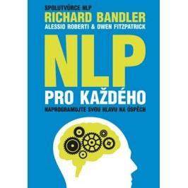NLP pro každého | Alessio Roberti, Owen Fitzpatrick, Richard Bandler