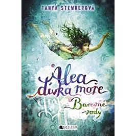 Alea - dívka moře: Barevné vody | Tanya Stewnerová