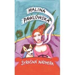 Strašná nádhera | Halina Pawlowská