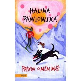 Pravda o mém muži   Halina Pawlowská, Erika Bornová
