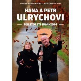 Hana a Petr Ulrychovi - půlstoletí 1964-2014 | Petr Ulrych