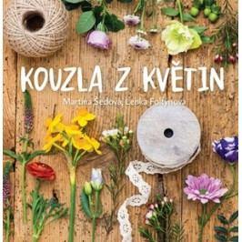 Kouzla z květin | Martina Šedová, Lenka Foltýnová
