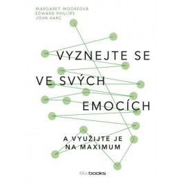 Vyznejte se ve svých emocích | Margaret Moore, Edward Phillips, John Hanc
