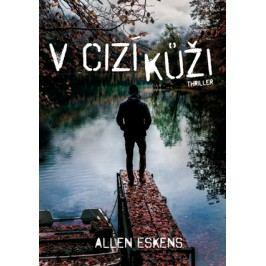 V cizí kůži   Allen Eskens