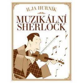 Muzikální Sherlock   Ilja Hurník