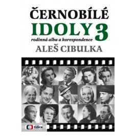 Černobílé idoly 3 - Rodinná alba a korespondence | Aleš Cibulka