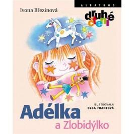 Adélka a Zlobidýlko | Ivona Březinová, Olga Franzová