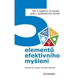 5 elementů efektivního myšlení | Edward Burger, Michael Starbird