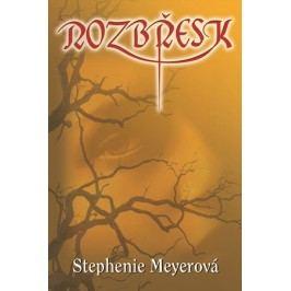 Rozbřesk | Stephenie Meyerová