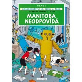 Jo, Zefka a Žoko (3) - Manitoba neodpovídá |  Hergé,  Hergé
