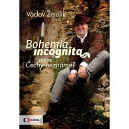 Bohemia incognita | Václav Žmolík