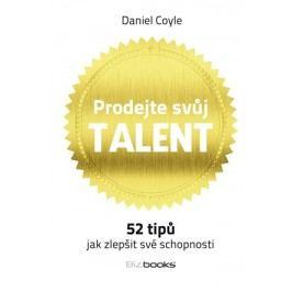 Prodejte svůj talent | Daniel Coyle