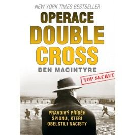 Operace Double Cross | Ben Macintyre