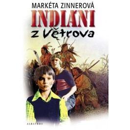 Indiáni z Větrova | Markéta Zinnerová, Václav Rytina, Dalibor Michalčík