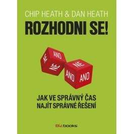 Rozhodni se! | Dan Heath, Chip Heath