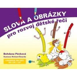 Slova a obrázky pro rozvoj dětské řeči   Bohdana Pávková, Richard Šmarda