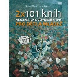 2 x 101 knih pro děti a mládež | Pavel Mandys