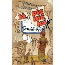 Já, písničkáŘ | Tomáš Klus