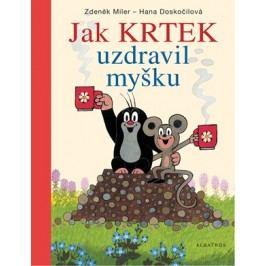Jak Krtek uzdravil myšku   Zdeněk Miler, Hana Doskočilová