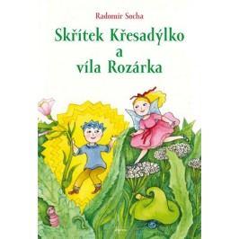 Skřítek Křesadýlko a víla Rozárka | Eva Mastníková, Radomír Socha