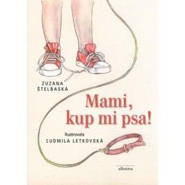 Mami, kup mi psa! | Ľudmila Letkovská, Zuzana Štelbaská